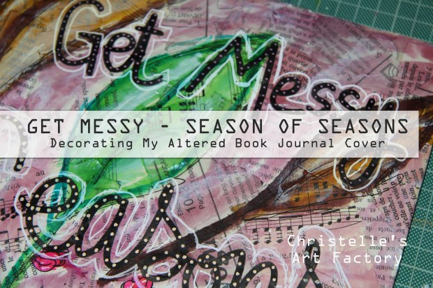 Get Messy Season of Seasons - Altered Book Cover