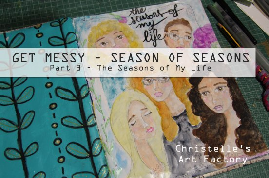 Get Messy Season of Seasons - Part 3 The Seasons of My Life